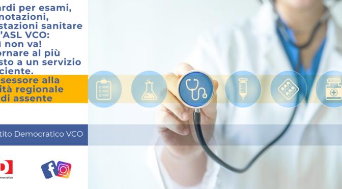 Ritardi per esami, prenotazioni, prestazioni sanitarie dell'ASL VCO: così non va! L'assessore alla sanità regionale Icardi assente.
