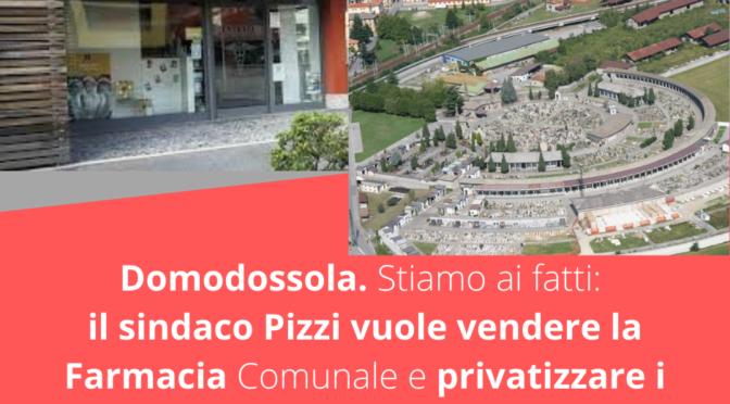 il sindaco Pizzi vuole vendere la Farmacia Comunale e privatizzare i servizi del Cimitero. Nel merito non risponde, scappa e butta fango.